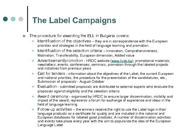 The Label Campaigns ¢ The procedure for awarding the ELL in Bulgaria covers: l