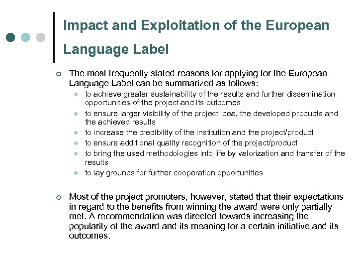 Impact and Exploitation of the European Language Label ¢ The most frequently stated reasons