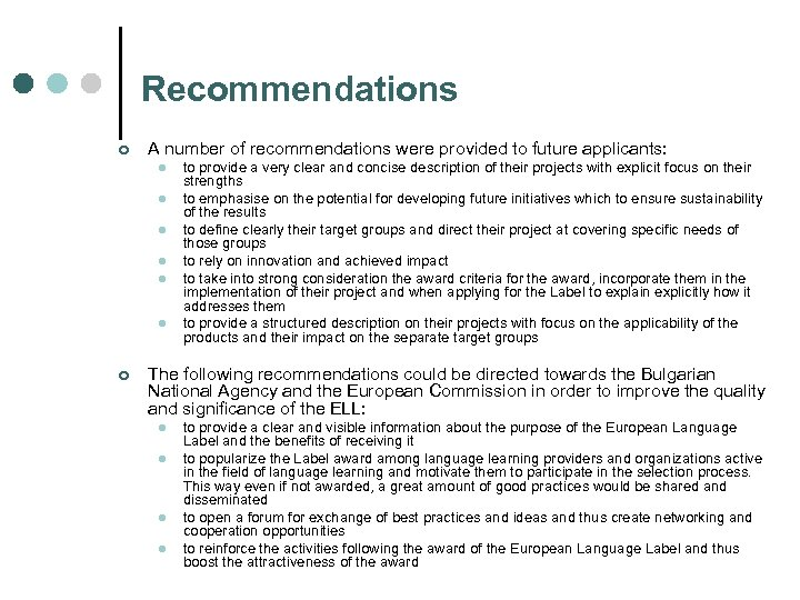 Recommendations ¢ A number of recommendations were provided to future applicants: l l l