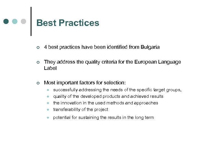 Best Practices ¢ 4 best practices have been identified from Bulgaria ¢ They address