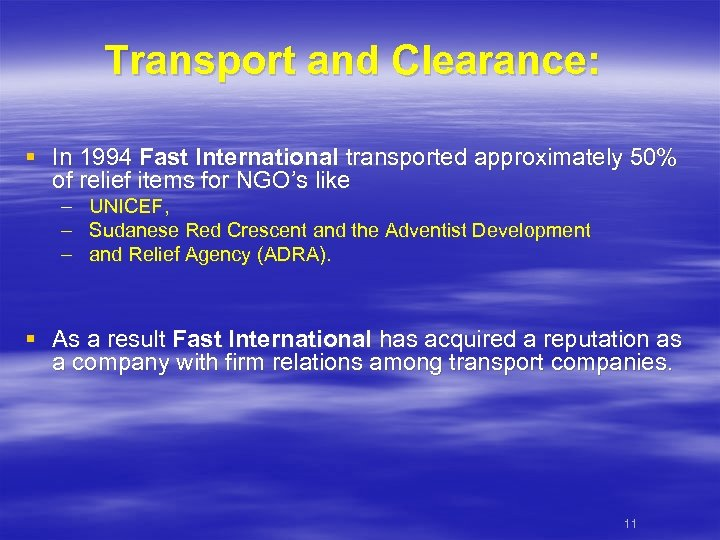 Transport and Clearance: § In 1994 Fast International transported approximately 50% of relief items