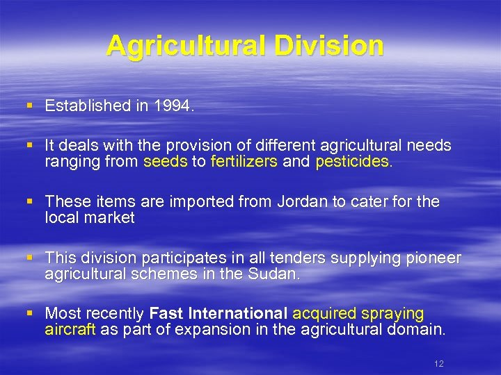 Agricultural Division § Established in 1994. § It deals with the provision of different