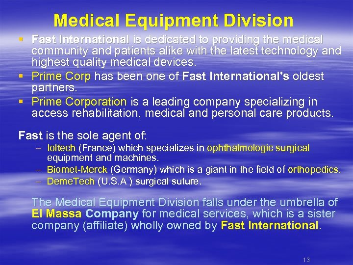 Medical Equipment Division § Fast International is dedicated to providing the medical community and