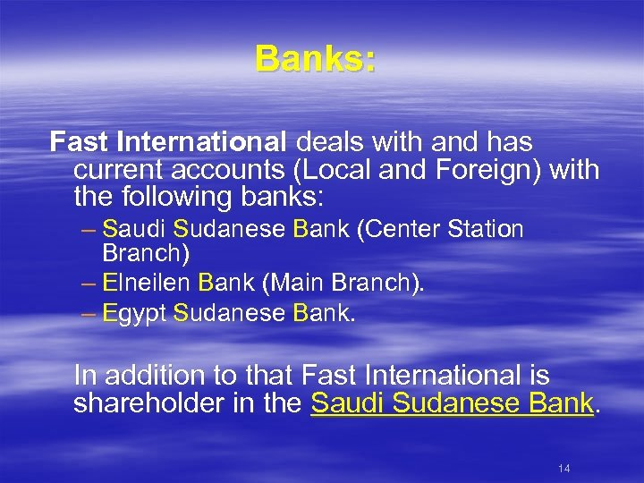 Banks: Fast International deals with and has current accounts (Local and Foreign) with the