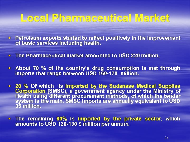 Local Pharmaceutical Market § Petroleum exports started to reflect positively in the improvement of