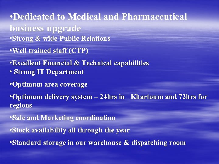 • Dedicated to Medical and Pharmaceutical business upgrade • Strong & wide Public