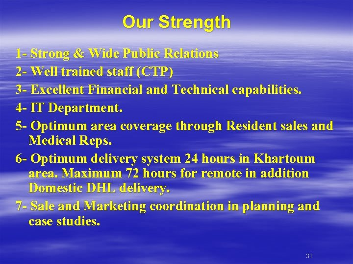 Our Strength 1 - Strong & Wide Public Relations 2 - Well trained staff