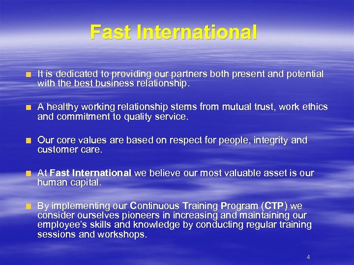 Fast International It is dedicated to providing our partners both present and potential with
