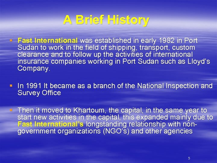 A Brief History § Fast International was established in early 1982 in Port Sudan