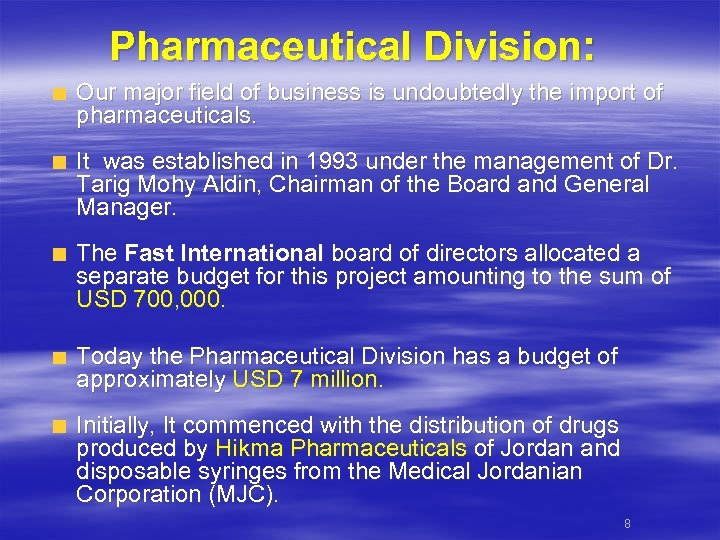 Pharmaceutical Division: Our major field of business is undoubtedly the import of pharmaceuticals. It