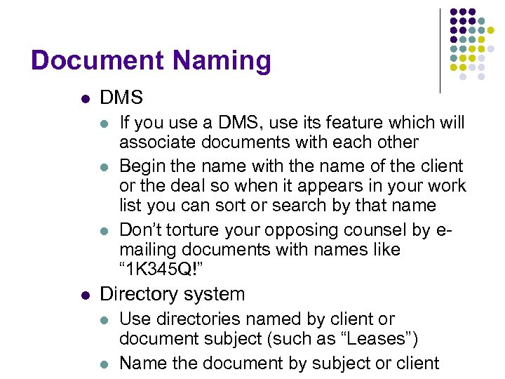 Document Naming l DMS l l If you use a DMS, use its feature