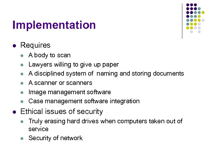 Implementation l Requires l l l l A body to scan Lawyers willing to