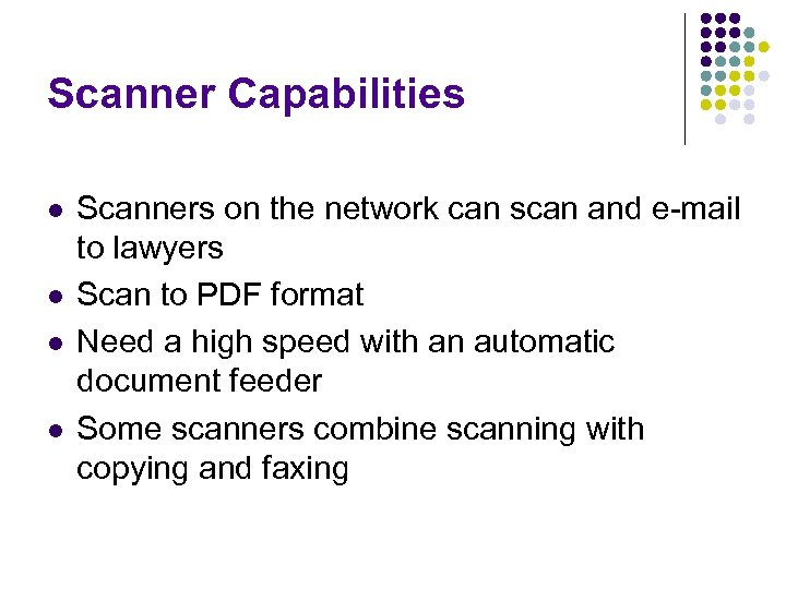 Scanner Capabilities l l Scanners on the network can scan and e-mail to lawyers