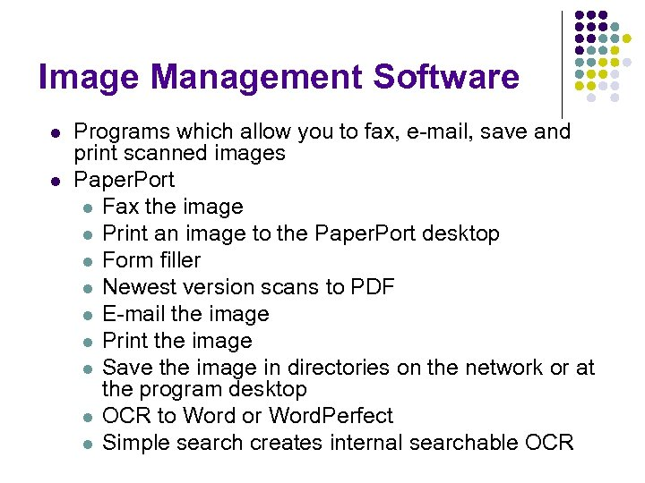 Image Management Software l l Programs which allow you to fax, e-mail, save and