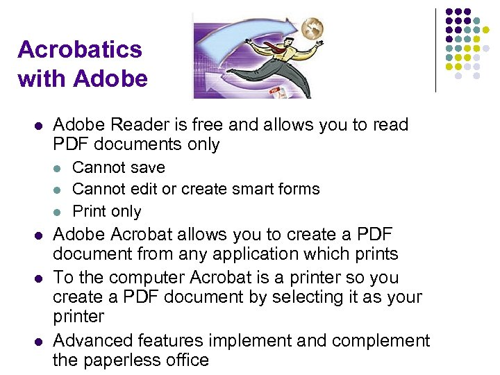 Acrobatics with Adobe l Adobe Reader is free and allows you to read PDF