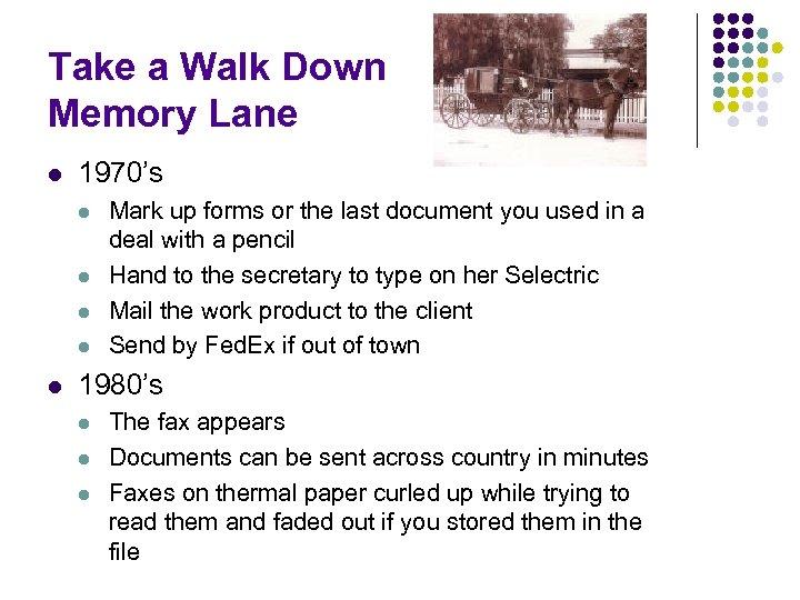Take a Walk Down Memory Lane l 1970's l l l Mark up forms