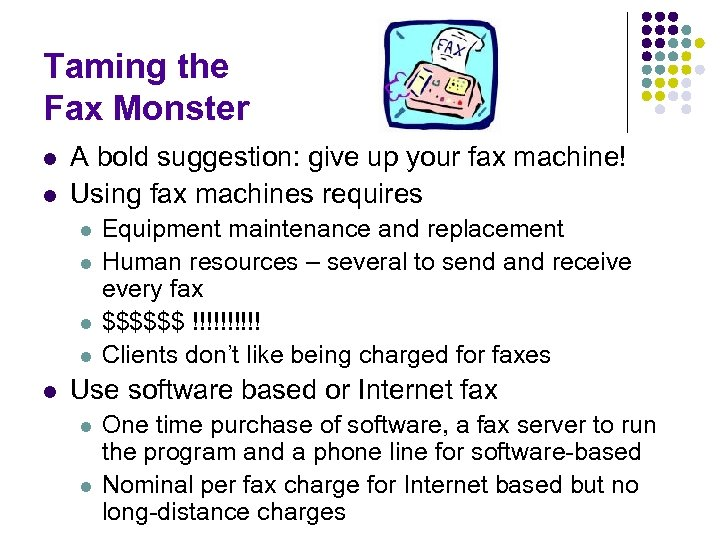 Taming the Fax Monster l l A bold suggestion: give up your fax machine!