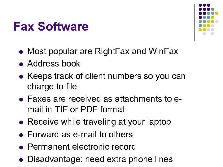 Fax Software l l l l Most popular are Right. Fax and Win. Fax