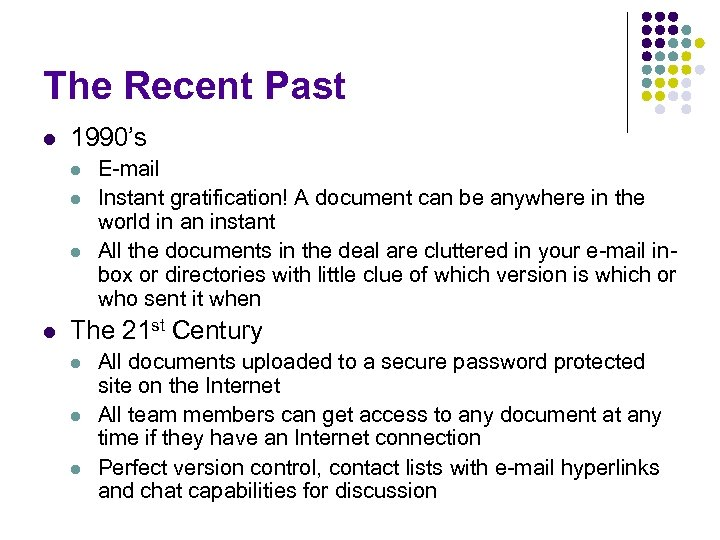 The Recent Past l 1990's l l E-mail Instant gratification! A document can be