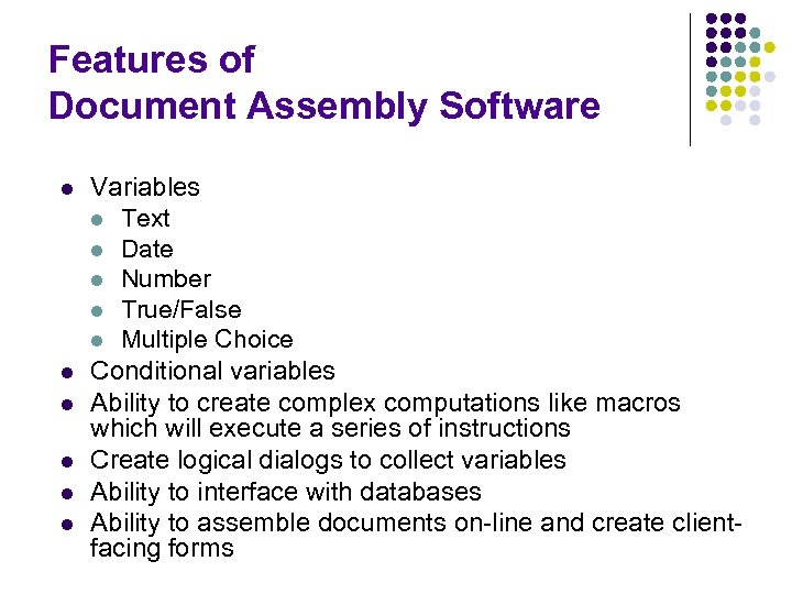 Features of Document Assembly Software l l l Variables l Text l Date l