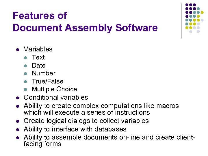 Features of Document Assembly Software l l l Variables l Text l Date l