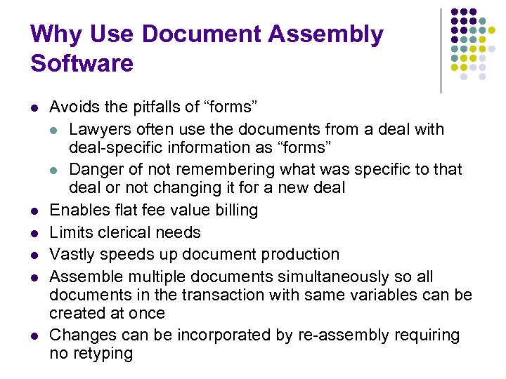 "Why Use Document Assembly Software l l l Avoids the pitfalls of ""forms"" l"
