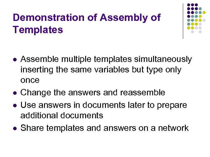Demonstration of Assembly of Templates l l Assemble multiple templates simultaneously inserting the same