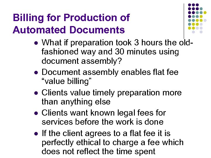 Billing for Production of Automated Documents l l l What if preparation took 3