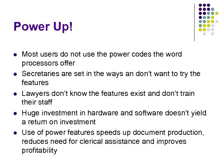 Power Up! l l l Most users do not use the power codes the