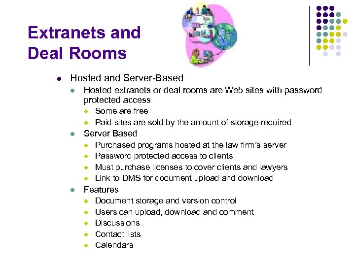 Extranets and Deal Rooms l Hosted and Server-Based l Hosted extranets or deal rooms