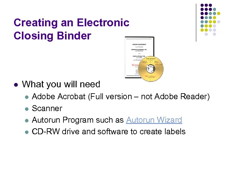 Creating an Electronic Closing Binder l What you will need l l Adobe Acrobat