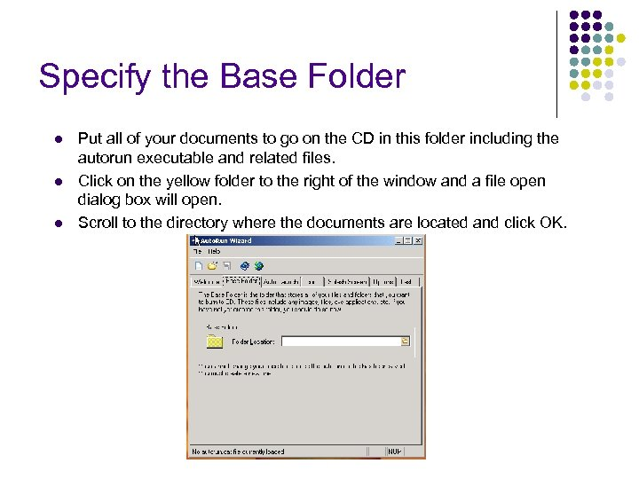 Specify the Base Folder l l l Put all of your documents to go