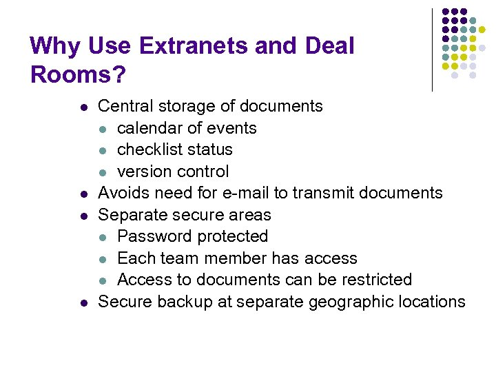 Why Use Extranets and Deal Rooms? l l Central storage of documents l calendar