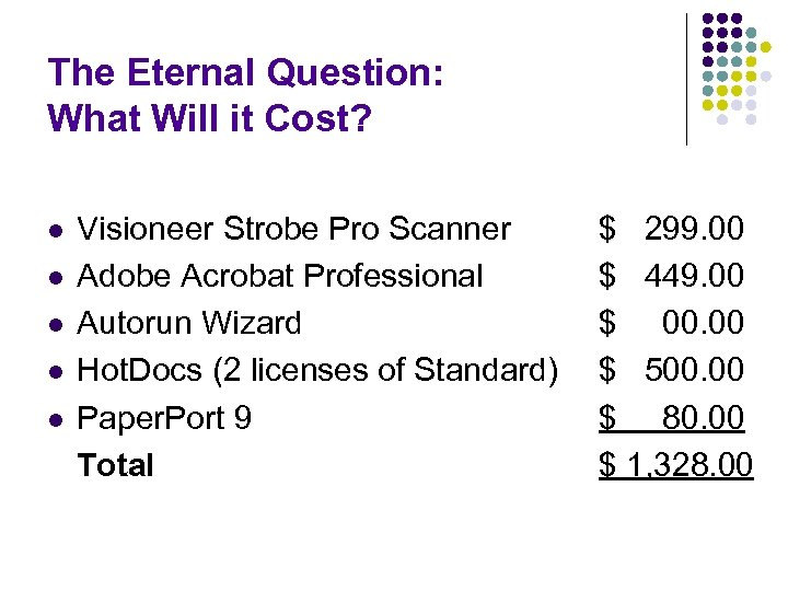 The Eternal Question: What Will it Cost? l l l Visioneer Strobe Pro Scanner