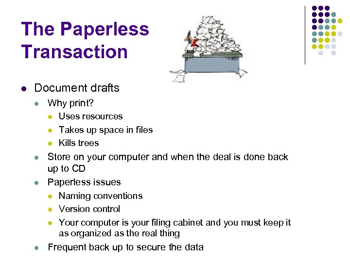 The Paperless Transaction l Document drafts l Why print? l l l Store on