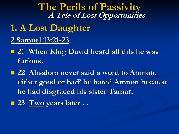 The Perils of Passivity A Tale of Lost Opportunities 1. A Lost Daughter 2