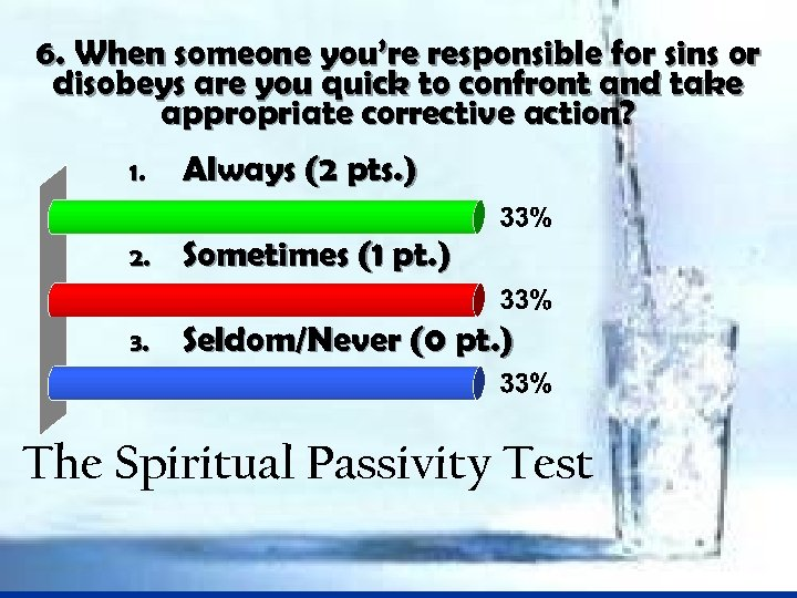 6. When someone you're responsible for sins or disobeys are you quick to confront
