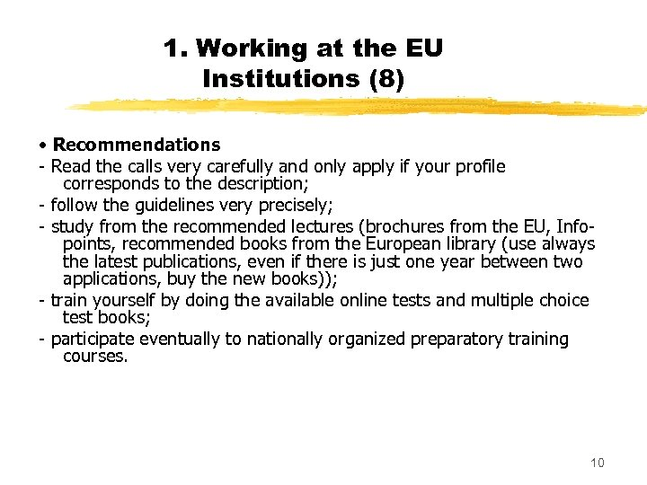 1. Working at the EU Institutions (8) • Recommendations - Read the calls very