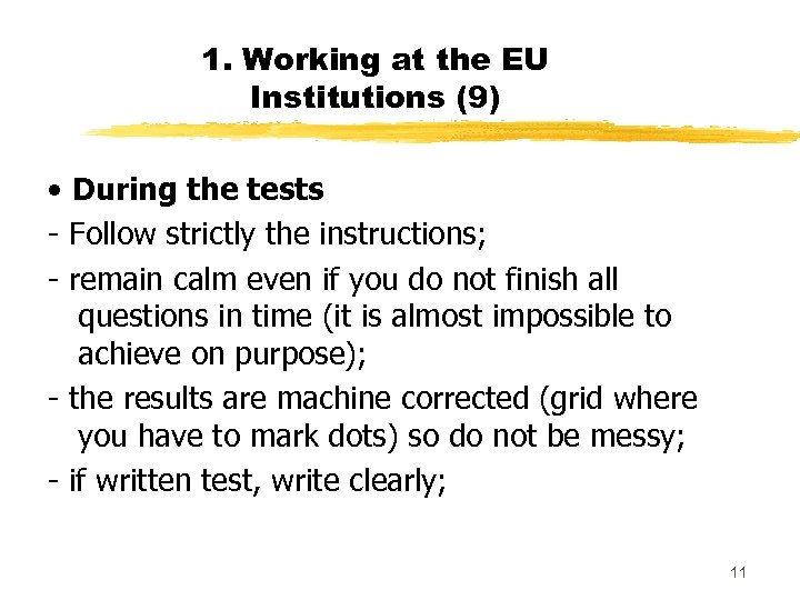 1. Working at the EU Institutions (9) • During the tests - Follow strictly