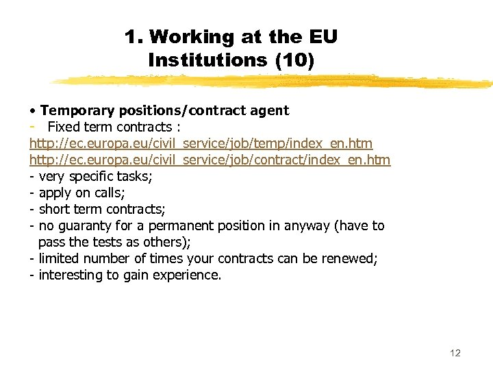 1. Working at the EU Institutions (10) • Temporary positions/contract agent - Fixed term