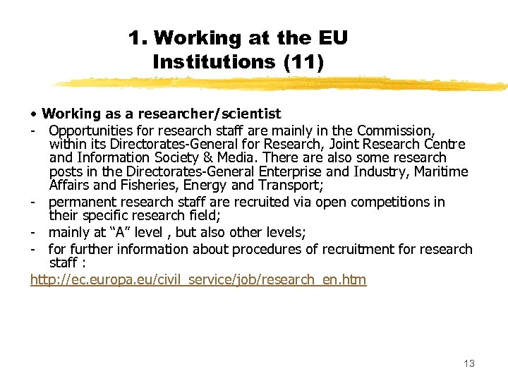1. Working at the EU Institutions (11) • Working as a researcher/scientist - Opportunities