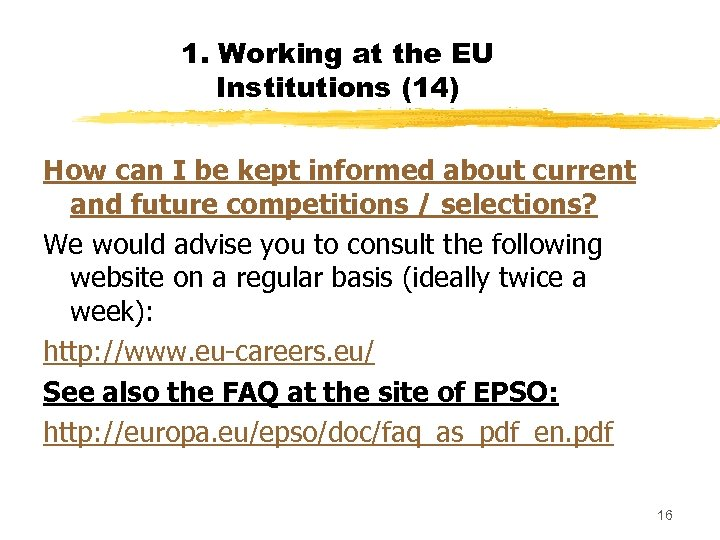 1. Working at the EU Institutions (14) How can I be kept informed about