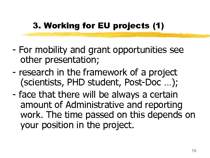 3. Working for EU projects (1) - For mobility and grant opportunities see other