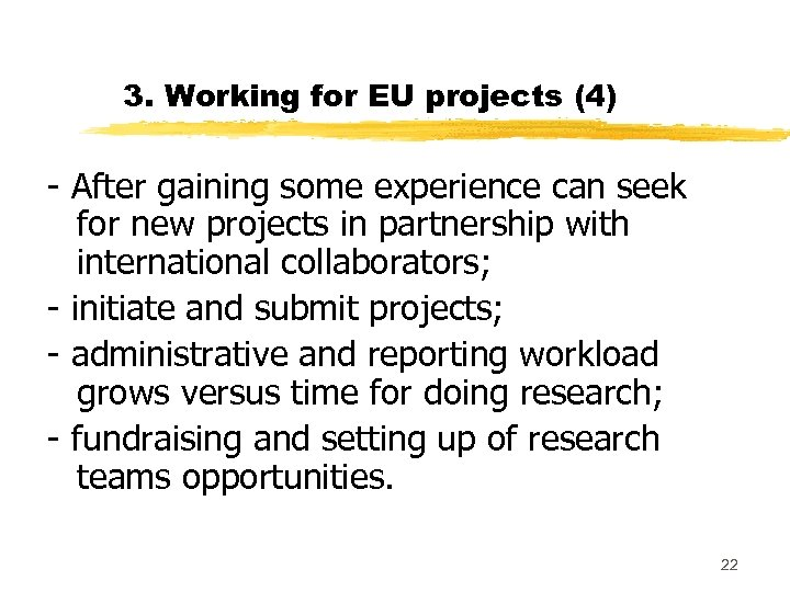 3. Working for EU projects (4) - After gaining some experience can seek for