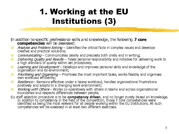 1. Working at the EU Institutions (3) In addition to specific professional skills and