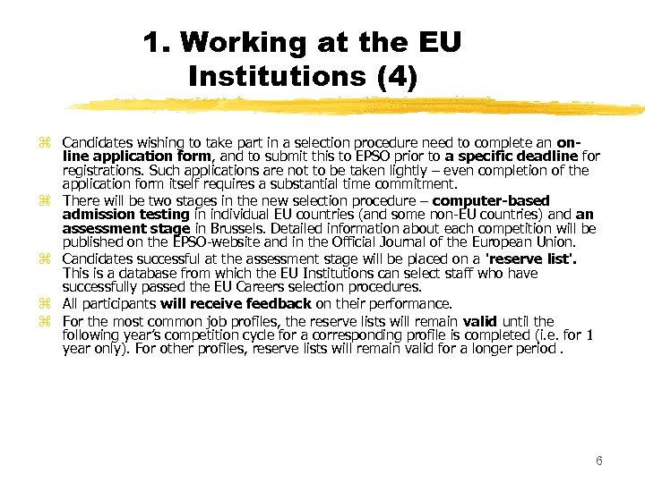 1. Working at the EU Institutions (4) z Candidates wishing to take part in