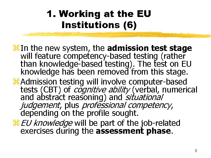 1. Working at the EU Institutions (6) z In the new system, the admission