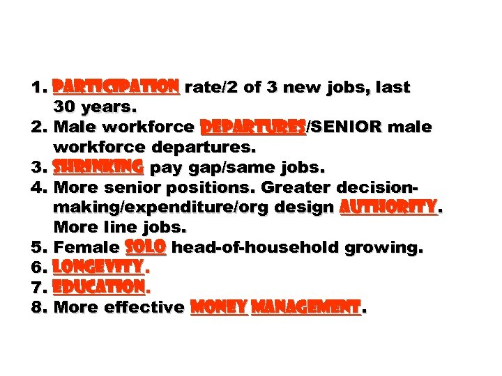 1. Participation rate/2 of 3 new jobs, last 30 years. 2. Male workforce departures/SENIOR
