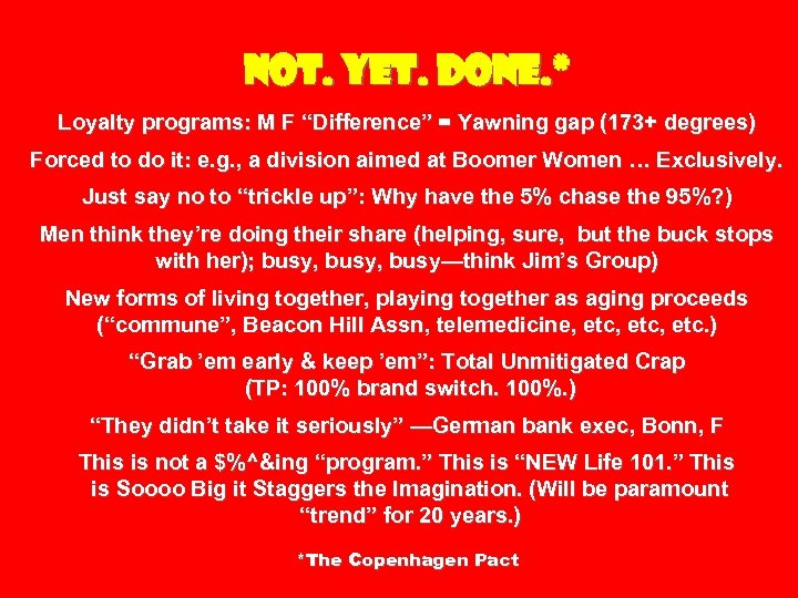 """Not. Yet. Done. * Loyalty programs: M F """"Difference"""" = Yawning gap (173+ degrees)"""