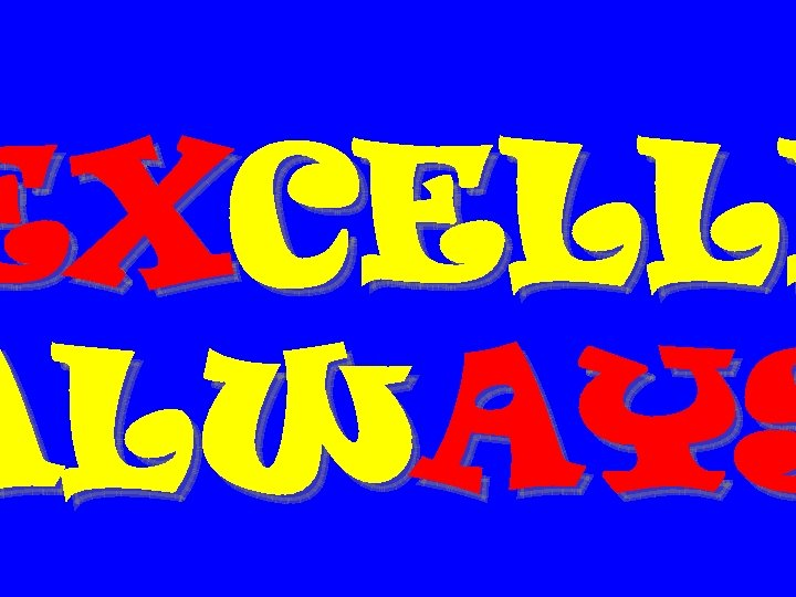 EXCELLE ALWAYS